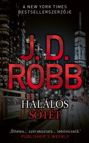 J. D. Robb - Halálos sötét