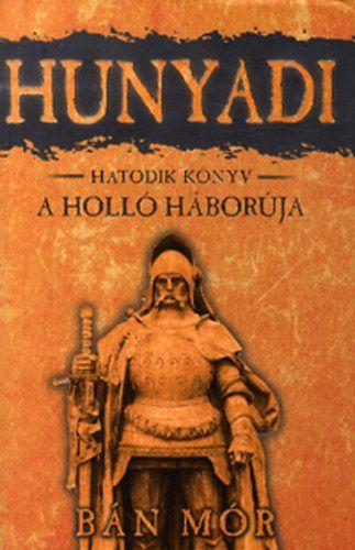 Bán Mór - Hunyadi 6. könyv - A holló háborúja