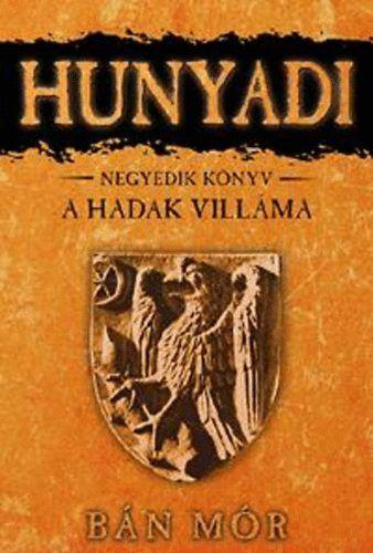Bán Mór - Hunyadi 4. könyv - A hadak villáma