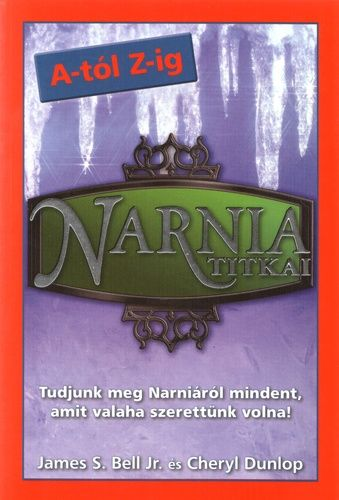 Cheryl Dunlop - Narnia titkai A-tól Z-ig