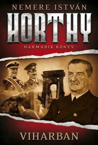 Nemere István - Viharban - Horthy 3. könyv