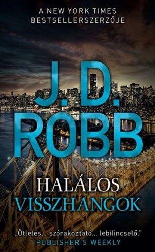 J. D. Robb - Halálos visszhangok