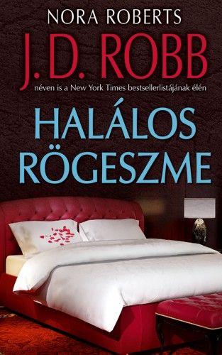 J. D. Robb - Halálos rögeszme