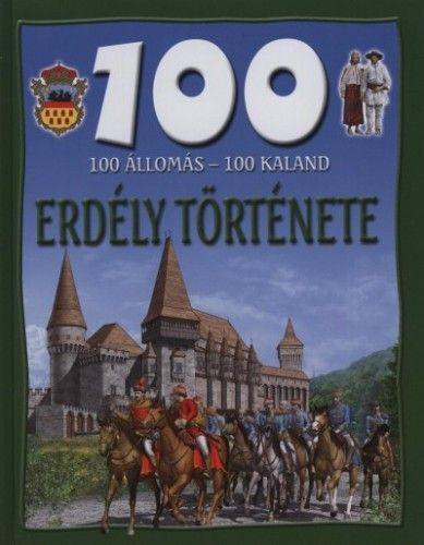 Dr. Mattenheim Gréta - 100 állomás - 100 kaland - Erdély története