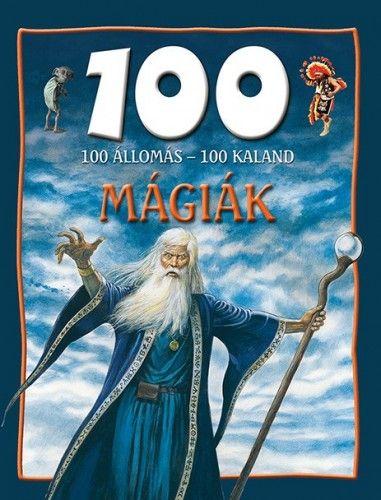 Hertelendy Csaba - 100 állomás - 100 kaland - Mágiák