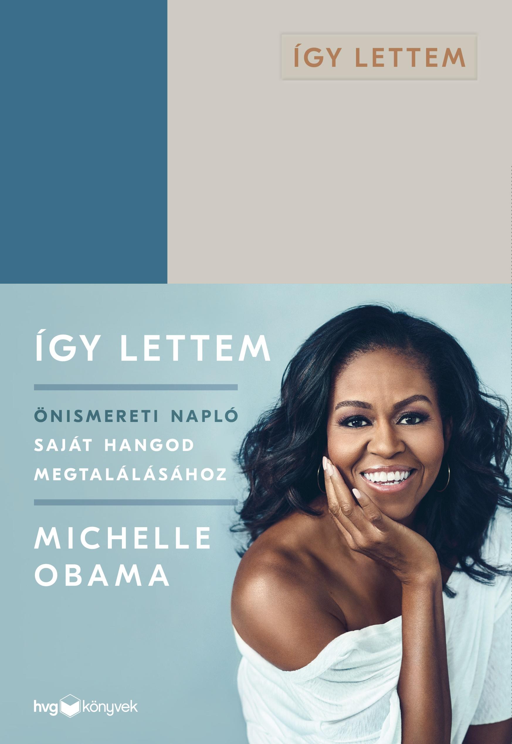 Michelle Obama - Így lettem - Önismereti napló saját hangod megtalálásához
