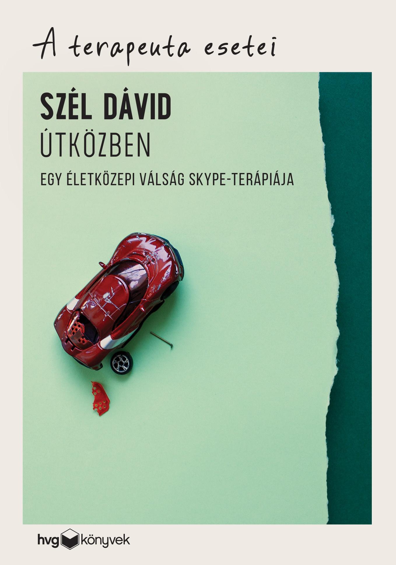 Szél Dávid - Útközben - Egy életközepi válság Skype-terápiája