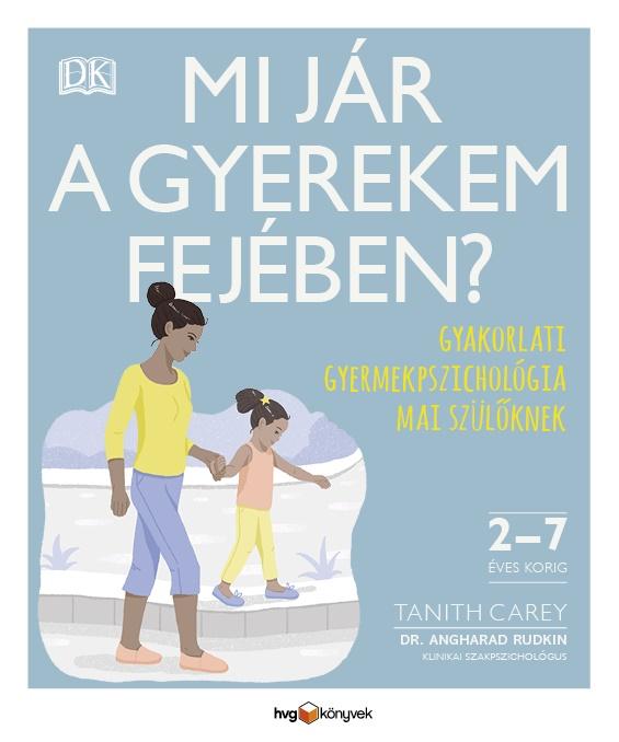 Tanith Carey - Mi jár a gyerekem fejében?