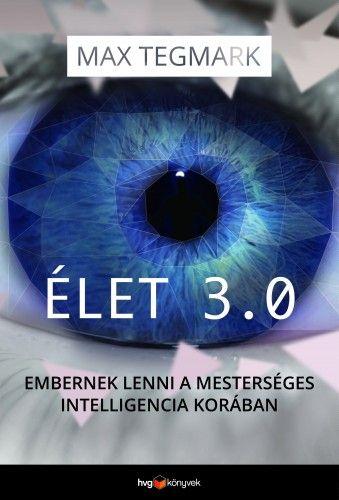 Max Tegmark - Élet 3.0