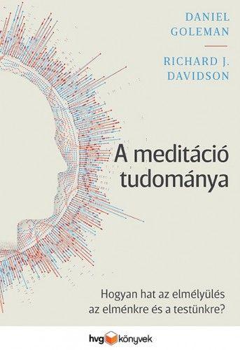 Richard J. Davidson - A meditáció tudománya