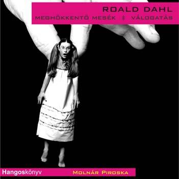 Roald Dahl - Meghökkentő mesék - Válogatás - Hangoskönyv