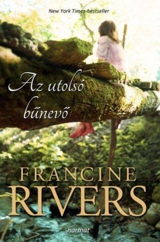 RIVERS FRANCINE - Az utolsó bűnevő