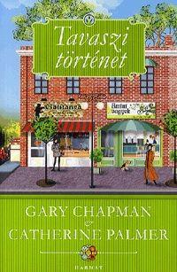 Gary Chapman  - Tavaszi történet