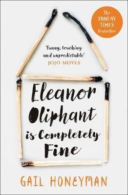 Gail Honeyman - Eleanor Oliphant is Completely Fine