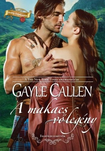 Gayle Callen - A makacs vőlegény