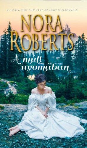 Nora Roberts - A múlt nyomában