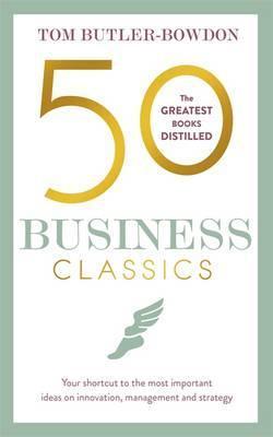Tom Butler-Bowdon - 50 Business Classics