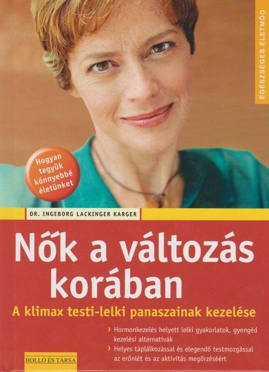 Dr. Ingeborg Lackinger Karger - Nők a változás korában