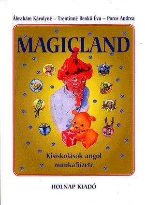 Ábrahám Károlyné - Magicland - Kisiskolások angol munkafüzete
