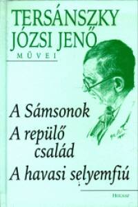 Tersánszky Józsi Jenő - A Sámsonok - A repülő család - A havasi selyemfiú