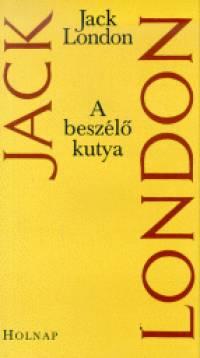 Jack London - A beszélő kutya