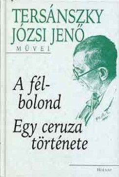 Tersánszky Józsi Jenő - A félbolond - Egy ceruza története