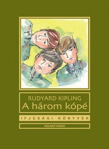 Rudyard Kipling - A három kópé