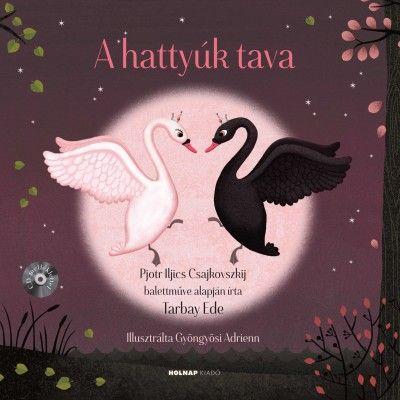 Tarbay Ede - A hattyúk tava + CD