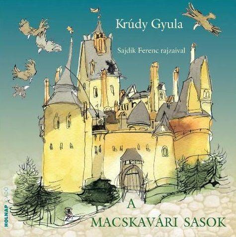 Krúdy Gyula - A macskavári sasok