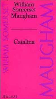 William Somerset Maugham - Catalina