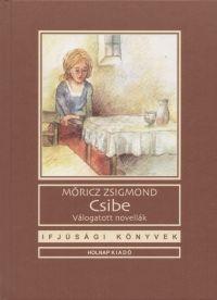 Móricz Zsigmond - Csibe novellák