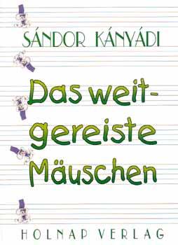 Kányádi Sándor - Das weitgereiste Mauschen