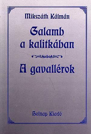 Mikszáth Kálmán - Galamb a kalitkában - A Gavallérok