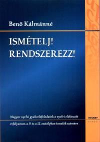 Benő Kálmánné - Ismételj! Rendszerezz!