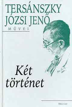 Tersánszky Józsi Jenő - Két történet