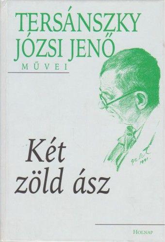 Tersánszky Józsi Jenő - Két zöld ász