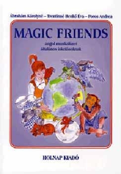 Ábrahám Károlyné - Magic Friends - Angol munkafüzet általános iskolásoknak