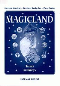 Ábrahám Károlyné - Magicland - Tanári kézikönyv