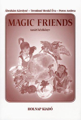 Ábrahám Károlyné - Magic Friends - Tanári kézikönyv
