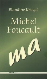 Blandine Kriegel - Michel Foucault - ma