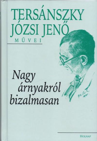Tersánszky Józsi Jenő - Nagy árnyakról bizalmasan