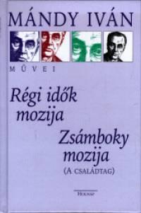 Mándy Iván - Régi idők mozija - Zsámboky mozija