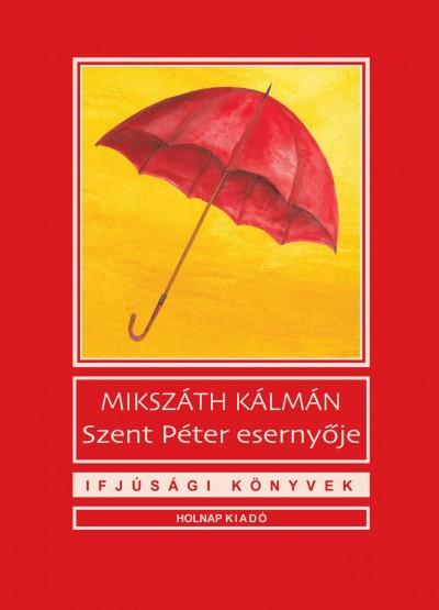 Mikszáth Kálmán - Szent Péter esernyője