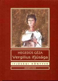 Hegedűs Géza - Vergilius ifjúsága