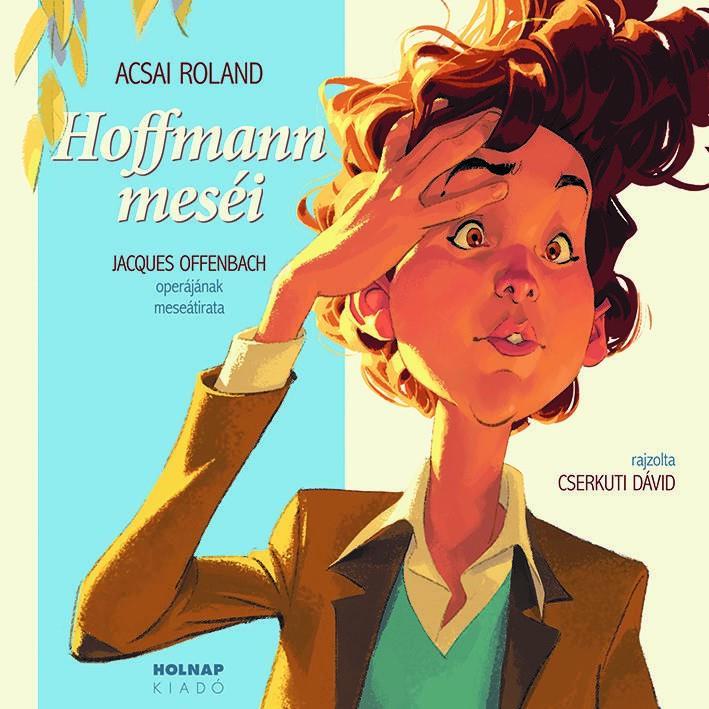 Acsai Roland - Hoffmann Meséi
