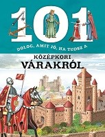 Estelle Talavera - 101 dolog, amit jó, ha tudsz a középkori várakról