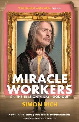 Simon Rich - Miracle Workers