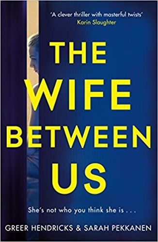 Greer Hendricks - The wife between us