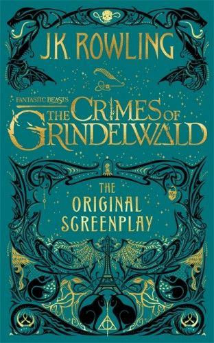 J. K. Rowling - Fantastic Beasts: The Crimes of Grindelwald - The Original Screenplay