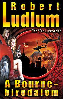 Robert Ludlum - A Bourne-birodalom